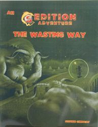 5th Ed Adventures: A11 - The Wasting Way