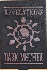 Revelations of the Dark Mother
